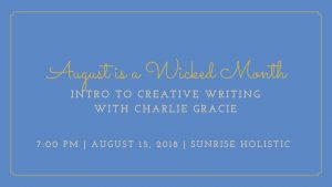 creative writing workshops: August is a Wicked Month